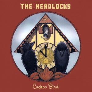 Cuckoo Bird - The Headlocks